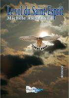 Couverture du livre « Le vol du Saint-Esprit » de Michele Armanet aux éditions Bord Du Lot