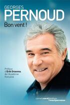 Couverture du livre « Bon vent ! » de Georges Pernoud aux éditions Carnets Nord