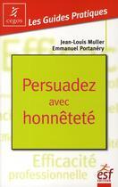 Couverture du livre « Persuadez avec honnêteté » de Muller/Portanery aux éditions Esf Prisma