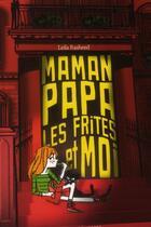 Couverture du livre « Maman, papa les frites et moi » de Leila Rasheed aux éditions Bayard Jeunesse