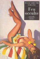 Couverture du livre « Feu occulte » de Elizabeth Crane aux éditions Phebus