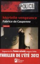 Couverture du livre « Mortelle vengeance » de Fabrice De Caupenne aux éditions Les Nouveaux Auteurs