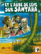 Couverture du livre « Et l'aube se lève sur Santaha » de Tiani et Tojo aux éditions Triomphe