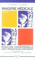 Couverture du livre « Imagerie médicale t.2 ; radiologie conventionnelle avec produits de contraste » de Eric Montagne et J-C Maillard aux éditions Heures De France