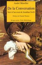 Couverture du livre « De la conversation ; suivi d'un essai de Jonathan Swift » de Andre Morellet aux éditions Rivages