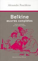 Couverture du livre « Belkine, oeuvres complètes » de Pouchkine aux éditions Bernard Gilson