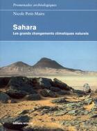 Couverture du livre « Sahara ; les grands changements climatiques naturels » de Nicole Petit-Maire aux éditions Errance