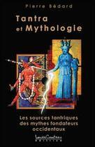 Couverture du livre « Tantra et mythologie » de Pierre Bedard aux éditions Louise Courteau