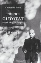 Couverture du livre « Pierre guyotat, essai biographique » de Catherine Brun aux éditions Leo Scheer