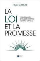 Couverture du livre « La loi et la promesse ; l'imagination divine et humaine ne font qu'une » de Neville Goddard aux éditions Octave