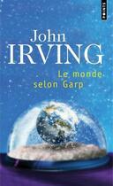 Couverture du livre « Le monde selon Garp » de John Irving aux éditions Points