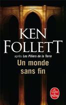 Couverture du livre « Les piliers de la Terre T.3 ; un monde sans fin » de Ken Follett aux éditions Lgf