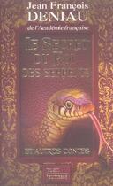 Couverture du livre « Le secret du roi des serpents et autres contes » de Jean-Francois Deniau aux éditions Plon