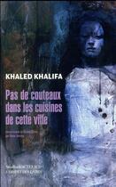 Couverture du livre « Pas de couteaux dans les cuisines de cette ville » de Khaled Khalifa aux éditions Sindbad
