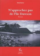 Couverture du livre « N'approchez pas de l'île Dawson » de Denis Ducroz aux éditions Guerin