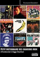 Couverture du livre « Petit dictionnaire des chansons rock ; d'Antisocial à Ziggy Stardust » de Francois Grimpret aux éditions Camion Blanc
