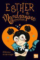 Couverture du livre « Esther et Mandragore ; d'amour et de magie » de Sophie Dieuaide et Marie-Pierre Oddoux aux éditions Talents Hauts
