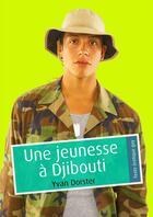Couverture du livre « Une jeunesse à Djibouti » de Yvan Dorster aux éditions Textes Gais