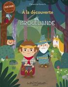 Couverture du livre « À la découverte de Brocéliande » de Clementine Guivarc'H aux éditions Au Bord Des Continents