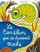 Couverture du livre « Le caméléon qui se trouvait moche » de Magali Attiogbe et Souleymane Mbodj aux éditions Editions Des Elephants