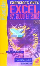 Couverture du livre « Exercices Avec Excel 97 2000 Et 2002 » de Jean-Pierre Mesters aux éditions Marabout