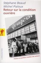Couverture du livre « Retour sur la condition ouvrière » de Michel Pialoux et Stephane Beaud aux éditions La Decouverte