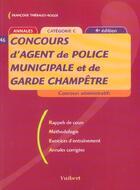 Couverture du livre « Concours D'Agent De Police Municipale Et De Garde Champetre » de Francoise Thiebault-Roger aux éditions Vuibert