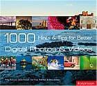 Couverture du livre « 1000 hints and tips for better digital photos and videos /anglais » de Andrews Phillip aux éditions Rotovision