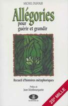 Couverture du livre « Allegories pour guerir et grandir » de Michel Dufour aux éditions Les Editions Jcl