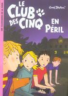 Couverture du livre « Le Club des Cinq T.5 ; le Club des Cinq en péril » de Enid Blyton aux éditions Hachette Jeunesse