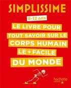 Couverture du livre « Simplissime ; le livre pour tout savoir sur le corps humain le + facile du monde » de Rabinovitz/Villemin aux éditions Hachette Enfants
