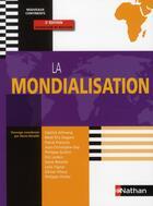 Couverture du livre « La mondialisation ; prépa HEC ; 1ère année (édition 2010) » de Denis Retaille aux éditions Nathan