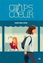 Couverture du livre « Corps a coeur » de Nadine Brun-Cosme aux éditions Ecole Des Loisirs