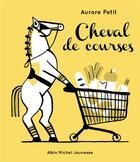 Couverture du livre « Cheval de courses » de Aurore Petit aux éditions Albin Michel
