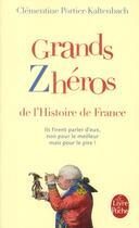 Couverture du livre « Grands zheros de l'histoire de France » de Clementine Portier-Kaltenbach aux éditions Lgf