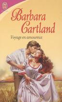 Couverture du livre « Voyage en amoureux » de Barbara Cartland aux éditions J'ai Lu