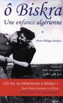 Couverture du livre « Ô Biskra ; une enfance algérienne » de Pierre-Philippe Barkats aux éditions Balland