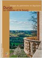 Couverture du livre « Duras, le château et le bourg » de Bernard Pousthomis et Laurent Chavier aux éditions Confluences
