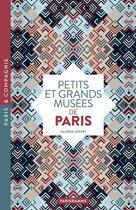 Couverture du livre « Petits et grands musées de Paris (édition 2018) » de Valerie Appert aux éditions Parigramme