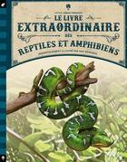 Couverture du livre « Le livre extraordinaire des reptiles et amphibiens » de Tom Jackson et Mat Edwards aux éditions Little Urban