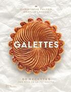 Couverture du livre « Galettes » de Christophe Felder et Laurent Fau et Camille Lesecq aux éditions La Martiniere