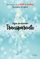 Couverture du livre « Signe particulier : transparente » de Nathalie Stragier aux éditions Syros