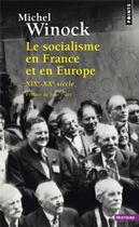 Couverture du livre « Le socialisme en France et en Europe, XIXe-XXe siècle » de Michel Winock aux éditions Points