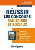 Couverture du livre « Réussir les concours sanitaires et sociaux » de Rebecca Lioubchansky et Isabelle Pichon aux éditions Studyrama