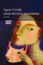 Couverture du livre « Onze petites trahisons » de Agnes Gruda aux éditions Boreal