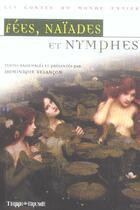 Couverture du livre « Fees, naiades et nymphes. » de Dominique Besancon aux éditions Terre De Brume