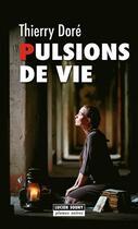 Couverture du livre « Pulsions de vie » de Thierry Dore aux éditions Lucien Souny