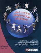Couverture du livre « Sport, santé et préparation physique ; contributions techniques et éclairages scientifiques pour des pratiques optimisées » de Thierry Maquet aux éditions Amphora