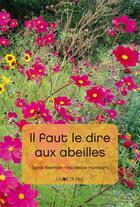 Couverture du livre « Il faut le dire aux abeilles » de Nicolette Humbert et Sylvie Neeman aux éditions La Joie De Lire