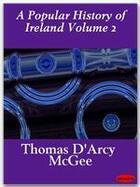 Couverture du livre « A Popular History of Ireland Volume 2 » de Thomas D'Arcy Mcgee aux éditions Ebookslib